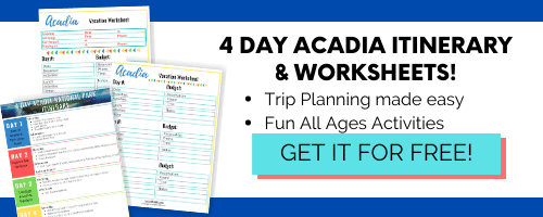 Photo of Free Printables. Words say, 4 Day Acadia National Park Itinerary and Worksheets. Trip Planning made easy. Fun all ages activities. Get it for Free!