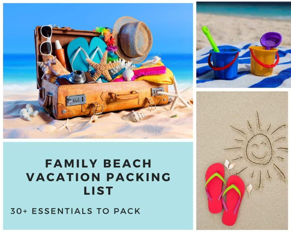 Family Beach Vacation Packing List 30 Essentials To Pack