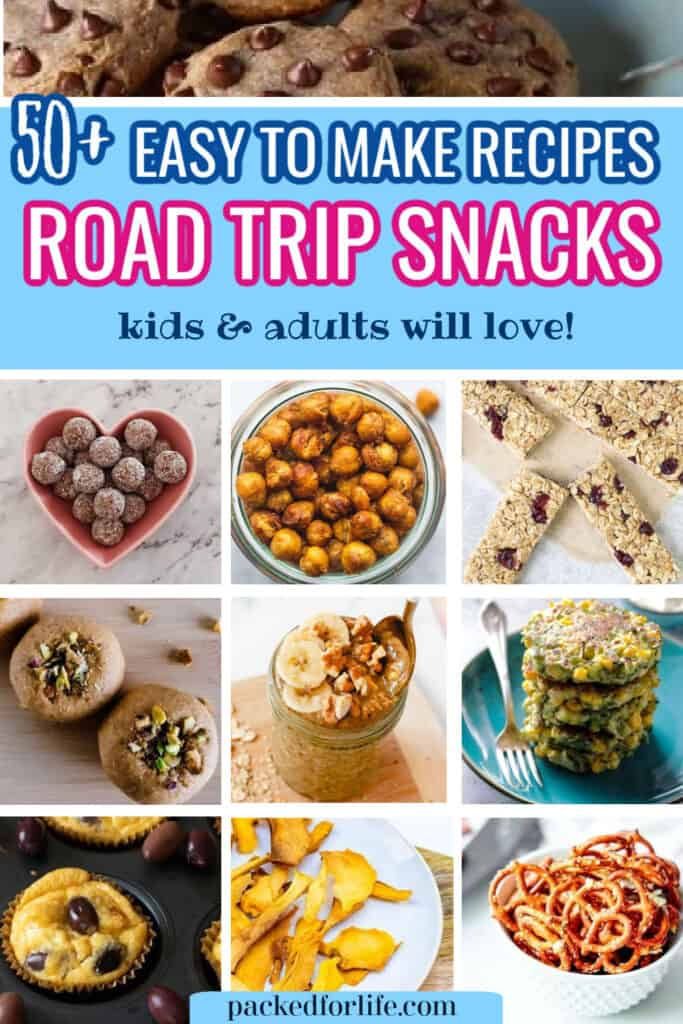 10 different road trip snacks; energy balls, cookies, overnight oats, pretzels, corn fritters, roasted chickpeas and granola bars. Text overlay  50+ Easy to amke recipes. Road trip snacks kids and adults will love.