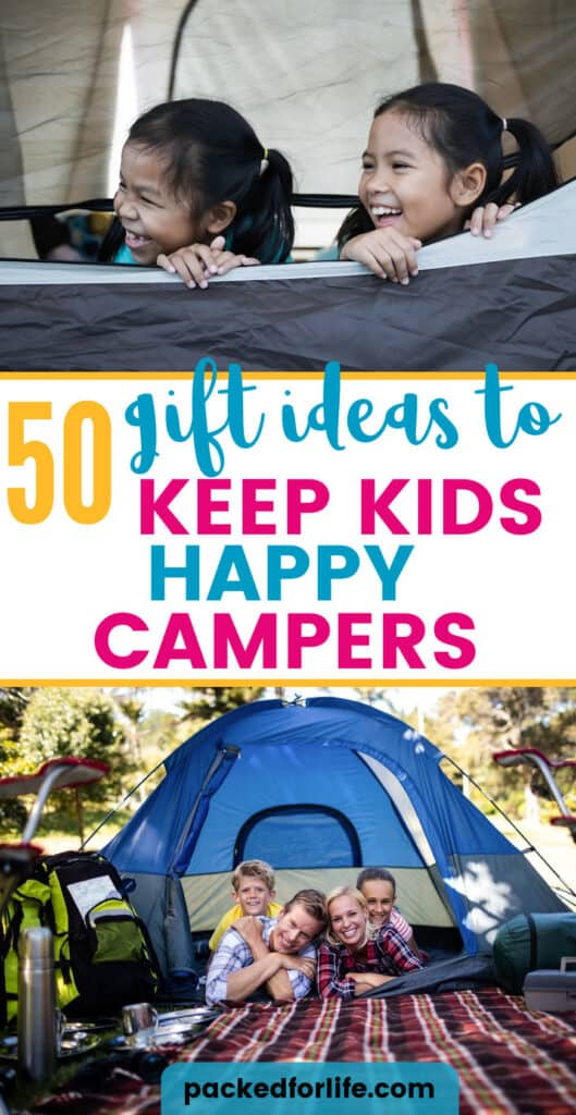 two young girls smiling in doorway of tent. A family of four lying in doorway of tent, with sleeping bag and camping gear surrounding them. Text overlay says 50 gift ideas to keep kids happy campers