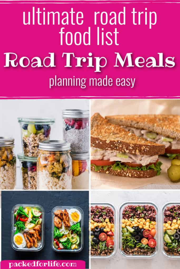 4 road trip meals; sandwiches, jars of stir fries, and salads. Text overlay: Ultimate road trip food list. Road trip meals, planning made easy